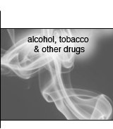 Alcohol, Tobacco & Other Drugs
